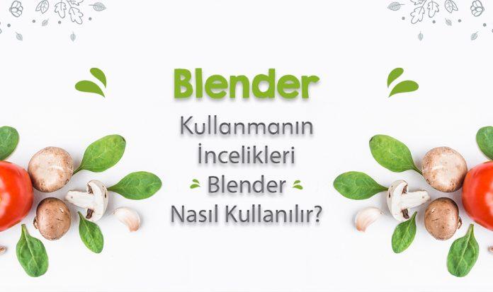 Blender Nasıl Kullanılır?