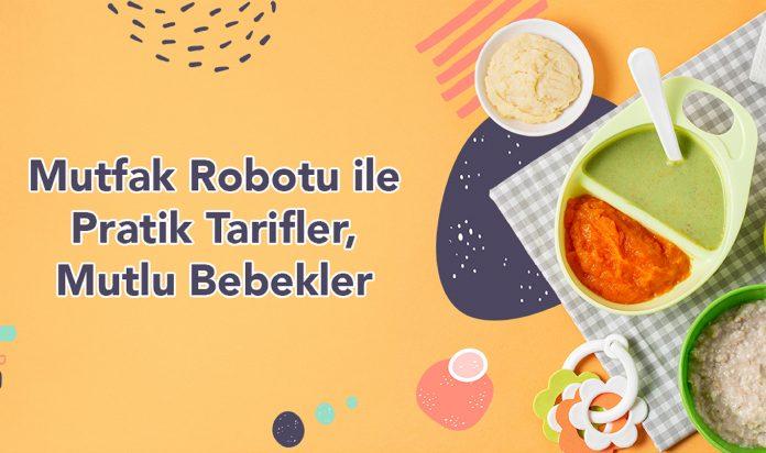 Mutfak Robotu İle Pratik Tarifler Mutlu Bebekler